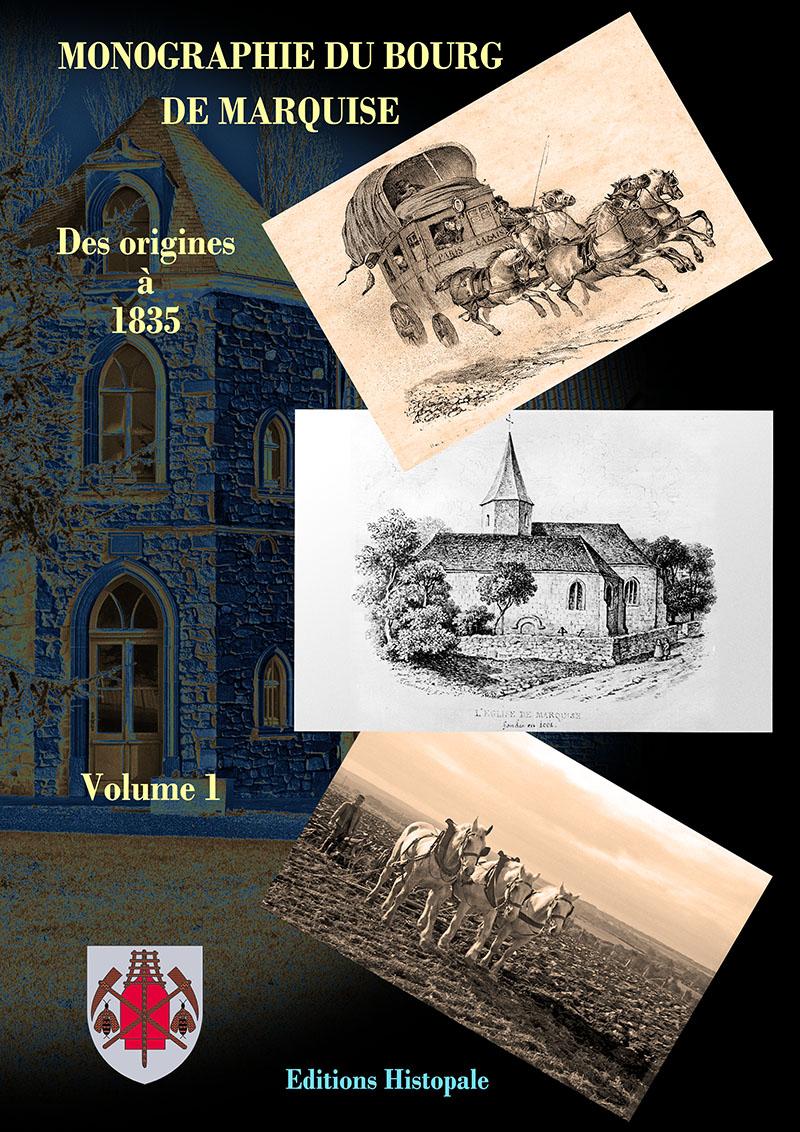 Monographie du bourg de Marquise Tome 1, page 1 de couverture